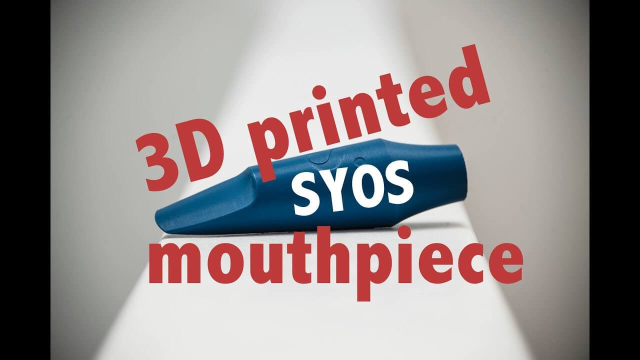 Do you think that it´s possible to play with a 3D printed mouthpiece ? Testing SYOS mouthpieces