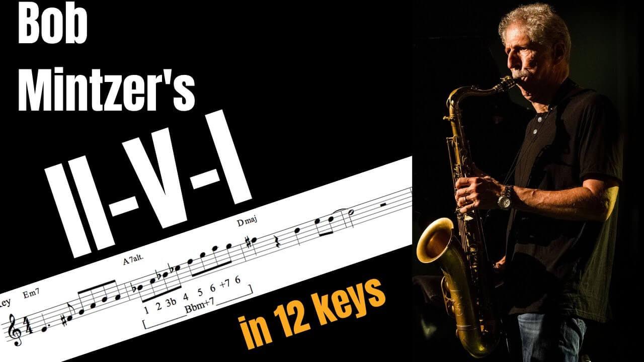 Bob Mintzer's II-V-I in 12 keys