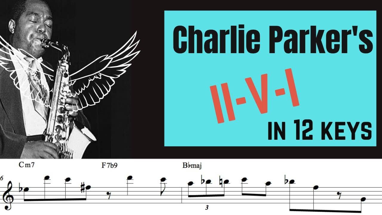 Charlie Parker's II-V-I pattern in 12 keys