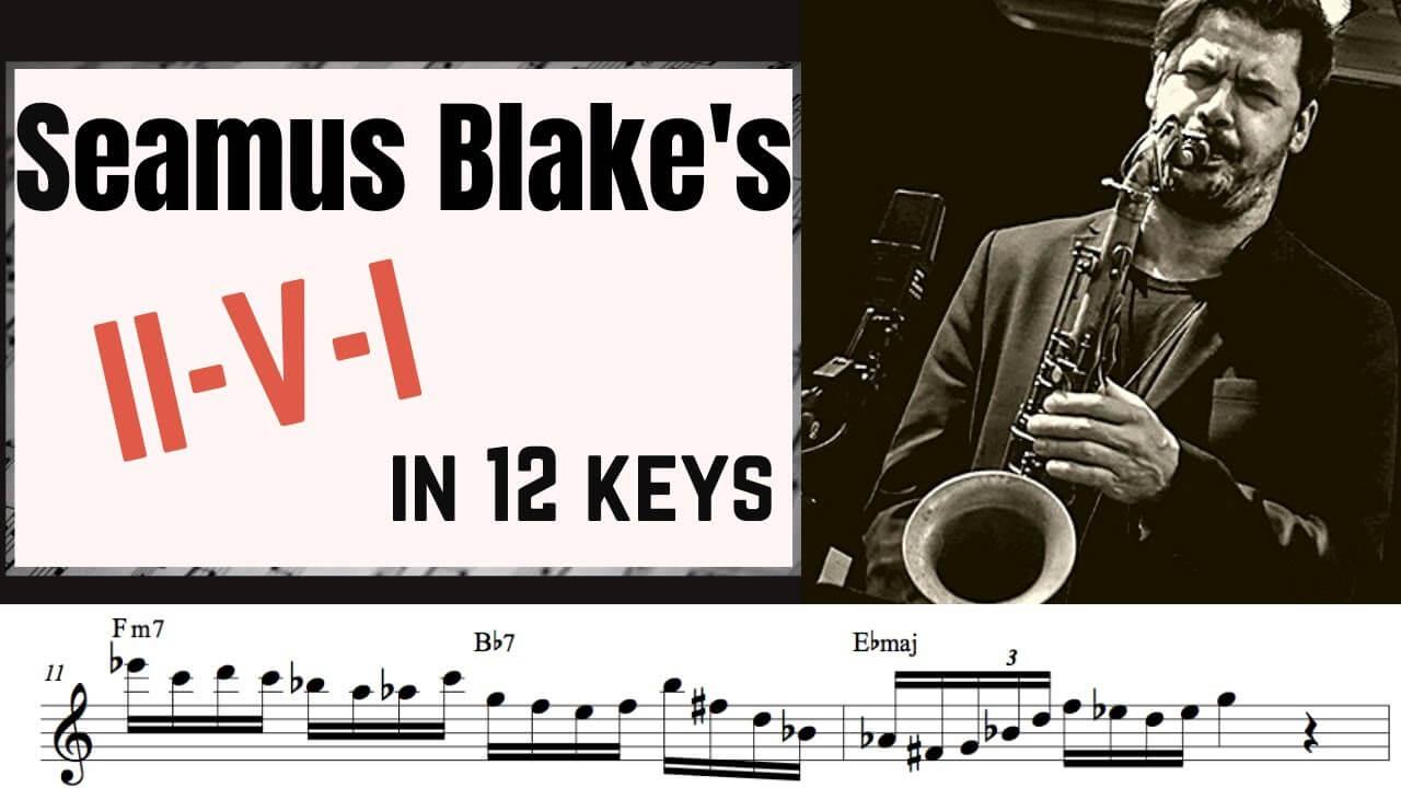 Seamus Blake's II-V-I in 12 keys